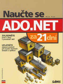 Dan Fox: Naučte se ADO.NET za 21 dní cena od 524 Kč