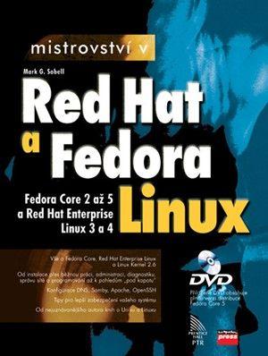 Mark G. Sobell: Mistrovství v RedHat a Fedora Linux cena od 734 Kč