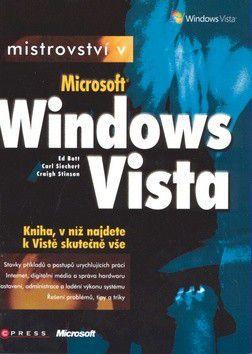 Ed Bott, Craig Stinson, Carl Siechert: Mistrovství v Microsoft Windows Vista cena od 304 Kč