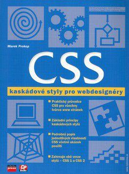 Marek Prokop: CSS kaskádové styly pro webdesignéry cena od 280 Kč
