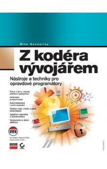 Mike Gunderloy: Z kodéra vývojářem cena od 121 Kč