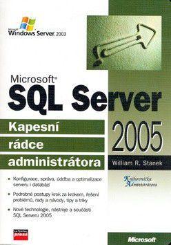 William R. Stanek: Microsoft SQL Server 2005 - William R. Stanek cena od 443 Kč