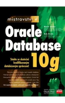 Kevin Loney, Bob Bryla: Mistrovství v Oracle Database 10g cena od 1182 Kč