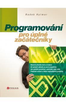 Radek Hylmar: Programování pro úplné začátečníky cena od 176 Kč