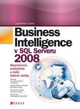 Ľuboslav Lacko: Business Intelligence v SQL Serveru 2008 cena od 427 Kč