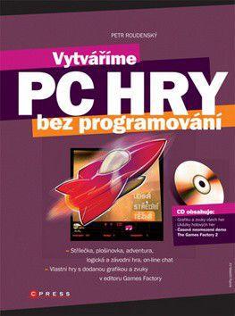 Petr Roudenský: Vytváříme PC hry cena od 183 Kč
