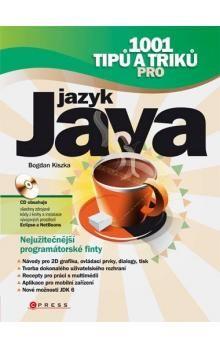 Bogdan Kiszka: 1001 tipů a triků pro jazyk Java cena od 502 Kč