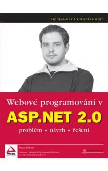 Marco Bellinaso: Webové programování v ASP.NET 2.0 cena od 148 Kč