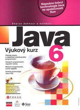 Sharon Zakhour: Java 6 - výukový kurz cena od 515 Kč