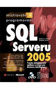 Andrew J. Brust, Stephen Forte: Mistrovství v programování SQL Serveru 2005 cena od 679 Kč
