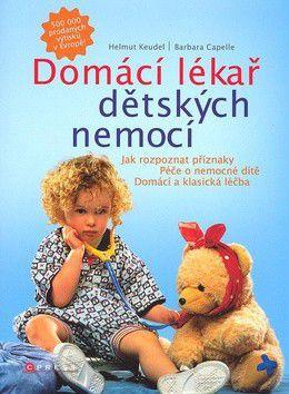 Helmut Keudel, Barbara Capelle: Domácí lékař dětských nemocí cena od 389 Kč