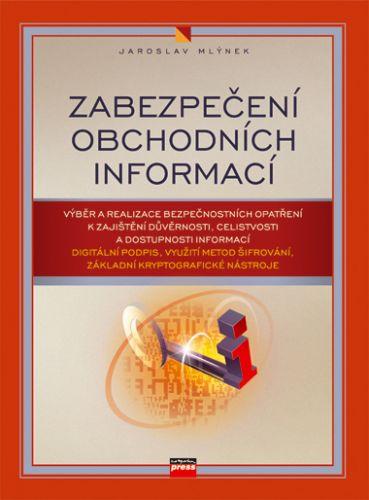 Jaroslav Mlýnek: Zabezpečení obchodních informací cena od 197 Kč