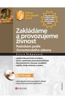 Silvie Štěpánová: Zakládáme a provozujeme živnost cena od 245 Kč