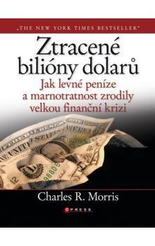 Charles Morris: Ztracené bilióny dolarů cena od 112 Kč
