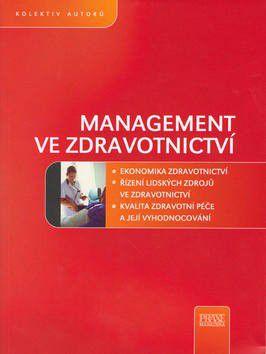 Kolektiv autorů: Management ve zdravotnictví cena od 0 Kč