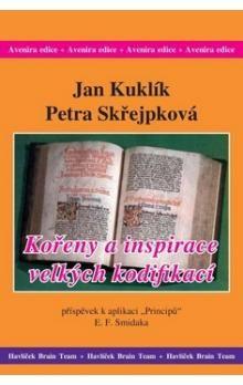 Jan Kuklík, Petra Skřejpková: Kořeny a inspirace velkých kodifikací cena od 149 Kč