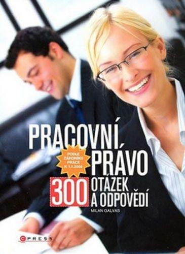 Milan Galvas: Pracovní právo cena od 224 Kč