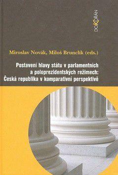 Miroslav Novák, Miloš Brunclík: Postavení hlavy státu v parlamentních a poloprezidentských režimech cena od 245 Kč