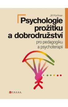 Jiří Kirchner: Psychologie prožitku a dobrodružství cena od 203 Kč
