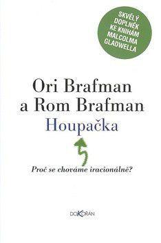 Ori Brafman, Rom Brafman: Houpačka (Proč se chováme iracionálně?) cena od 226 Kč