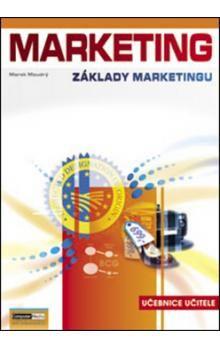 Marek Moudrý: Marketing - Základy marketingu - Učebnice učitele cena od 213 Kč