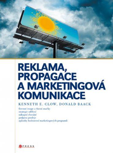 Donald Baack, Kenneth E. Clow: Reklama, propagace a marketingová komunikace cena od 1186 Kč