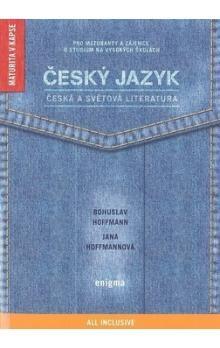 Jana Hoffmannová, Bohuslav Hoffmann: Český jazyk - Česká a světová literatura cena od 174 Kč