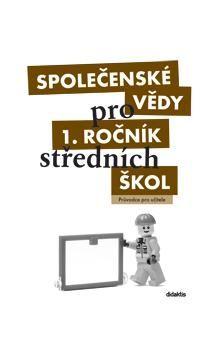 Denisa Denglerová: Společenské vědy pro SŠ - 1 (průvodce pro učitele) cena od 164 Kč