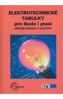 Gregor Haberle: Elektrotechnické tabulky pro školu cena od 517 Kč