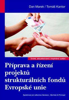 Dan Marek, Tomáš Kantor: Příprava a řízení projektů strukturálních fondů Evropské unie cena od 0 Kč