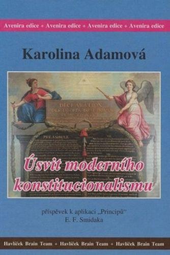 Karolina Adamová: Úsvit moderního konstitucionalismu cena od 130 Kč