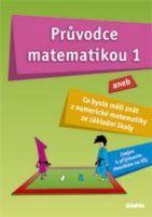 Václav Zemek, Martina Palková: Průvodce matematikou 1 cena od 212 Kč