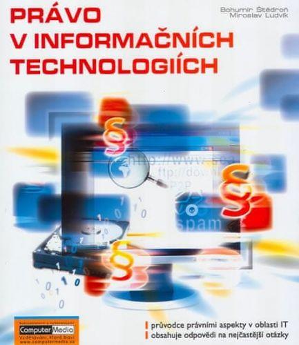 Štedroň Bohumil JUDr., ing. Ludvík Miroslav Ph.D.: Právo v informačních technologiích cena od 145 Kč