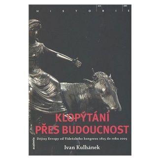 Ivan Kulhánek: Klopýtání přes budoucnost cena od 389 Kč