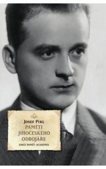 Josef Pikl: Paměti jihočeského odbojáře cena od 252 Kč