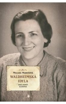 Milada Marešová: Waldheimská idyla cena od 150 Kč
