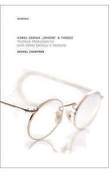 Michal Charypar: Karel Sabina epigon a tvůrce cena od 233 Kč
