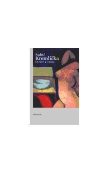 Karel Srp: Rudolf Kremlička O něm a s ním cena od 233 Kč