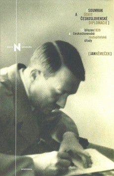 Jan Němeček: Soumrak a úsvit československé diplomacie cena od 0 Kč