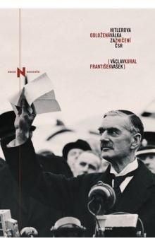 František Vašek, Václav Kural: Hitlerova odložená válka za zničení ČSR cena od 172 Kč