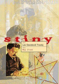 Lev Davidovič Trockij: Můj život - Stíny cena od 0 Kč