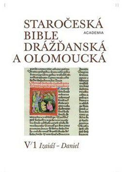 Staročeská Bible drážďanská a olomoucká sv. V/I cena od 790 Kč