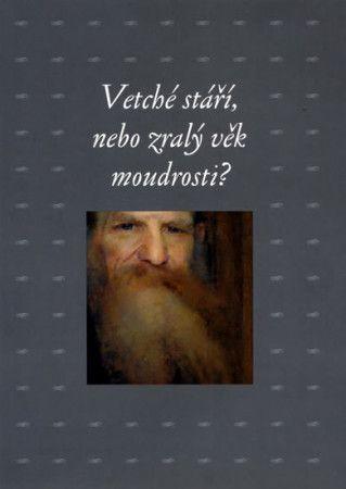 Zdeněk Hojda: Vetché stáří, nebo zralý věk moudrosti? cena od 184 Kč