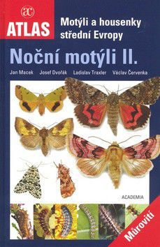 Jan Macek: Noční motýli II. - Můrovití - Motýli a housenky střední Evropy cena od 351 Kč