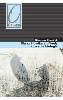 Stanislav Komárek: Obraz člověka a přírody v zrcadle biologie (E-KNIHA) cena od 0 Kč