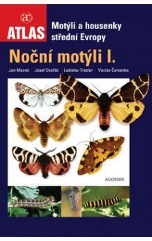 Jan Macek, Josef Dvořák: Noční motýli I. - Motýli a housenky střední Evropy cena od 294 Kč