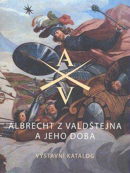 Eliška Fučíková; Ladislav Čepička: Albrecht z Valdštejna a jeho doba cena od 318 Kč