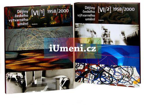 Rostislav Svácha, Marie Platovská: Dějiny českého výtvarného umění VI / 1958-2000 (1+2) cena od 1499 Kč