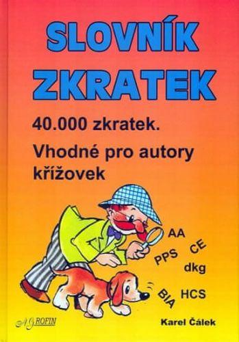 Karel Čálek: Slovník zkratek - Vhodné pro autory křížovek cena od 95 Kč