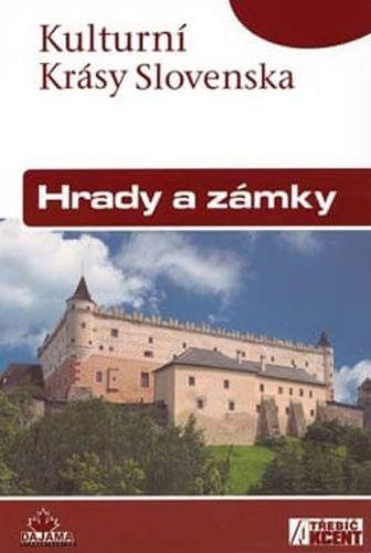 Kollár Daniel, Nešpor Jaroslav: Hrady a zámky - Kultruní Krásy Slovenska cena od 156 Kč